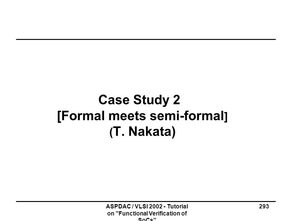 Case Study 2 [Formal meets semi-formal] (T. Nakata)